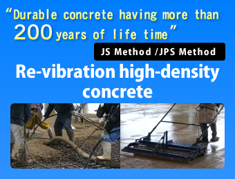 """Durable concrete having more than 200 years of life time""Re-vibration high-density concrete"