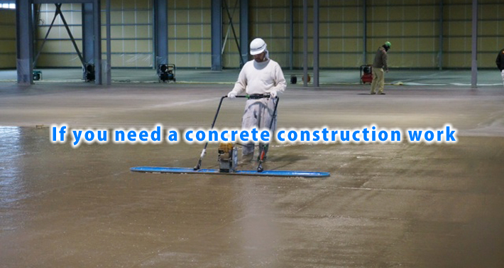 If you need a concrete construction work,