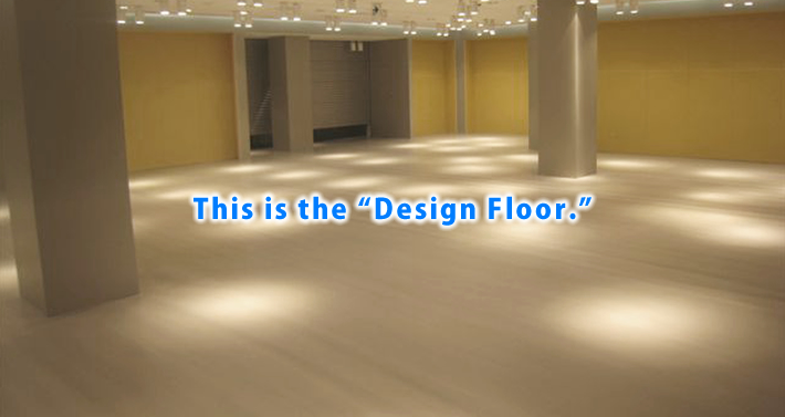 This is the Design Floor.